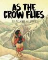 As the Crow Flies - Melanie Gillman