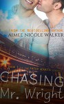 Chasing Mr. Wright: Book 1 Of The Fated Hearts Series - Aimee Nicole Walker