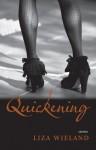 Quickening: Stories - Liza Wieland