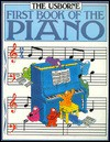 The Usborne First Book Of The Piano - John C. Miles