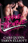 Triple Trouble (Found in Oblivion Book 2) - Cari Quinn, Taryn Elliott