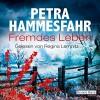 Fremdes Leben - Petra Hammesfahr, Regina Lemnitz, Deutschland Random House Audio
