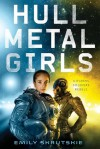 Hullmetal Girls - Emily Skrutskie