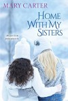 Home with My Sisters - Mary Carter