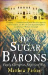 The Sugar Barons - Matthew Parker