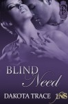 Blind Need - Dakota Trace