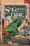 The Adventures of Sir Gawain the True - Gerald Morris, Aaron Renier