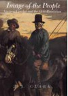 Image of the People: Gustave Courbet and the 1848 Revolution - T.J. Clark