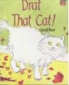Drat That Cat! - Gerald Rose, Richard Brown, Kate Ruttle