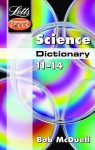 Science Dictionary: Age 11-14 (Letts Framework Focus) - Bob McDuell