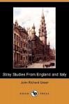 Stray Studies from England and Italy (Dodo Press) - J.R. Green