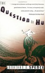 The Question of Hu - Jonathan D. Spence