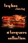 Toy Box: Shaving - M. Rode, Lee Benoit, Winnie Jerome, Sean Michael