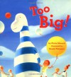 Too Big! - Claire Masurel