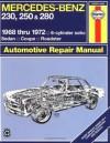 Mercedes Benz 230, 250 and 280, 1968-1972 / 6-Cylinder sohc / Sedan, Coupe, Roadster Automotive Repair Manual - John Haynes, John Haynes
