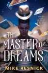 The Master of Dreams - Mike Resnick