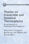 Treatise on Irreversible and Statistical Thermodynamics: An Introduction to Nonclassical Thermodynamics - Wolfgang Yourgrau, Alwyn van der Merwe, Gough Raw