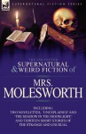The Collected Supernatural and Weird Fiction of Mrs Molesworth-Including Two Novelettes, 'Unexplained' and 'The Shadow in the Moonlight, ' and Thirtee - Mrs Molesworth