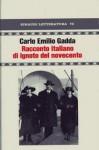 Racconto italiano di ignoto del Novecento - Carlo Emilio Gadda