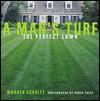 A Man's Turf: The Perfect Lawn - Warren Schultz