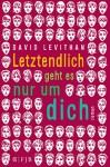 Letztendlich geht es nur um dich - David Levithan, Martina Tichy