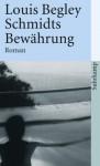 Schmidts Bewährung - Christa Krüger, Louis Begley