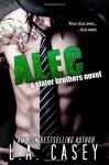 Alec (Slater Brothers) (Volume 2) - L. A. Casey