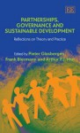 Partnerships, Governance And Sustainable Development: Reflections On Theory And Practice - Pieter Glasbergen