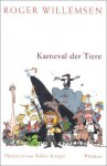 Karneval der Tiere - Roger Willemsen, Volker Kriegel