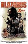 Lazarus: X +66 - Aaron Duran, Neal Bailey, Eric Trautmann, Greg Rucka, Bilquis Evely, Alitha Martinez, Mack Chater, Justin Greenwood, Tristan Jones, Steve Lieber