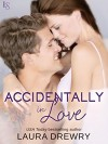 Accidentally in Love (Friends First) - Laura Drewry