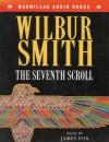 The Seventh Scroll (Audio) - Wilbur Smith, James Fox