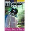 Have Space Suit, Will Travel -Nop/097 - Robert A. Heinlein