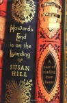 Howards End Is on the Landing: A Year of Reading from Home - Susan Hill