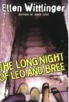 The Long Night of Leo and Bree - Ellen Wittlinger