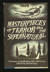 Masterpieces of Terror and the Supernatural - Marvin Kaye, Saralee Kaye, Richard L. Wexelblat, Mary Shelley