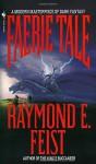 Faerie Tale: A Novel of Terror and Fantasy - Raymond E. Feist