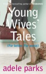 Young Wives' Tales - Adele Parks