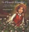 The Flower Hunter: William Bartram, America's First Naturalist (Outstanding Science Trade Books for Students K-12 (Awards)) - Deborah Kogan Ray