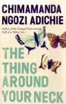 Thing Around Your Neck - Chimamanda Ngozi Adichie