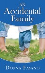 An Accidental Family - Donna Fasano