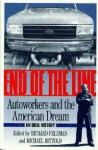 End of the Line: Autoworkers & the American Dream, An Oral History - Richard Feldman