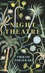 Night Theatre - Vikram Paralkar