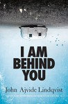 I Am Behind You - Marlaine Delargy, John Ajvide Lindqvist
