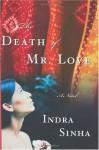 The Death of Mr. Love : A Novel - Indra Sinha