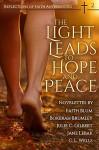 The Light Leads to Hope and Peace (Reflections of Faith Book 2) - Faith Blum, Bokerah Brumley, Julie C. Gilbert, Jane Lebak, C.L. Wells, Faith Blum, Jane Lebak