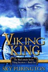 Viking King (The MacLomain Series: Viking Ancestors, Book 1) - Sky Purington
