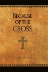 Because of the Cross - Beverly Courrege