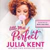 Little Miss Perfect - Erin Mallon, Julia Kent