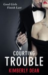 Courting Trouble - Kimberly Dean